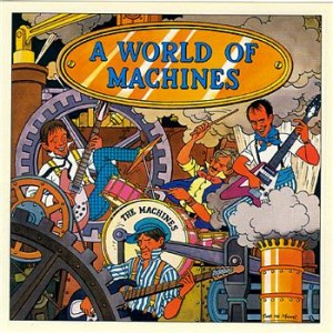 "The Machines - ""A World Of Machines"" (1982)"